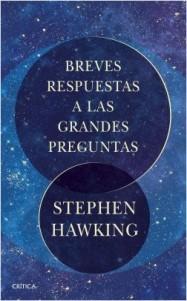 portada_breves-respuestas-a-las-grandes-preguntas_stephen-hawking_201810191217