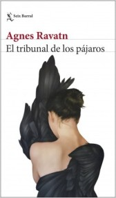portada_el-tribunal-de-los-pajaros_agnes-ravatn_201902281201